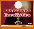 Entra nell'Adorazione Eucaristica Web