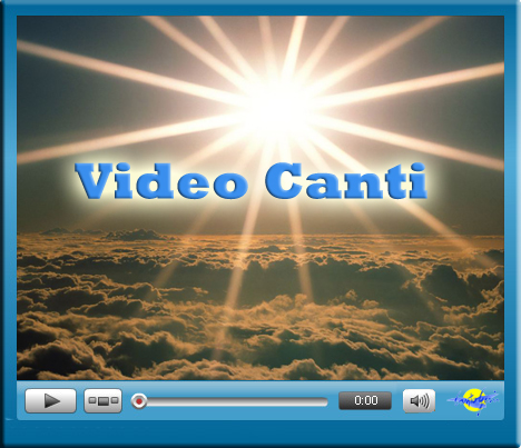 Guarda i Video Canti