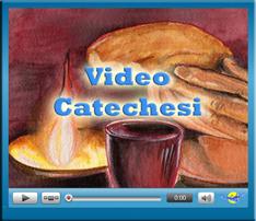 Guarda le Video Catechesi